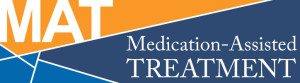 Medication Assisted Treatment (MAT)